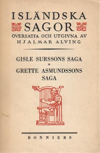 ISLÄNDSKA SAGOR II. Gisle Surssons saga. Grette Asmundssons (den starkes) saga.
