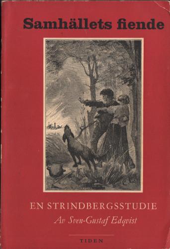 SAMHÄLLETS FIENDE. En studie i Strindbergs anarkism till och med Tjänstekvinnans son.